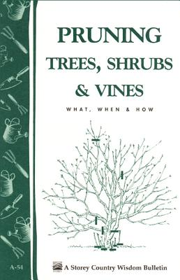 Pruning Trees Shrubs and Vines  No 54 By Gardenway Editors