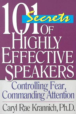 101 Secrets Of Highly Effective Speakers By Krannich, Caryl Rae